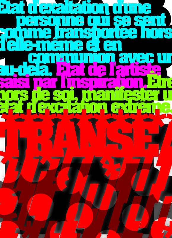 Transe. Novembre 2010. Graphisme : Jean-Romain Pac.